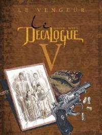 Le décalogue. Volume 5, Le vengeur