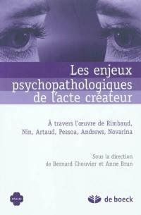 Les enjeux psychopathologiques de l'acte créateur