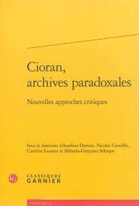 Cioran, archives paradoxales,