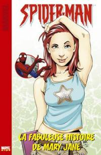 Spider-Man. Volume 3, La fabuleuse histoire de Mary Jane