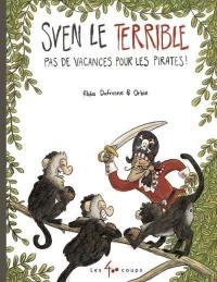 Sven le Terrible, Pas de vacances pour les pirates!