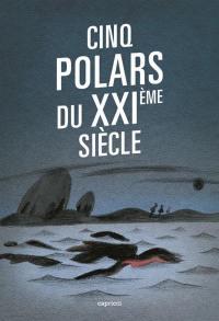 Cinq polars du XXIe siècle