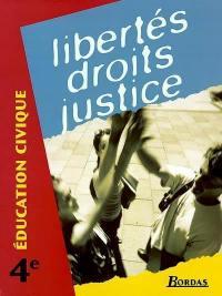 Education civique, 4e : libertés, droits, justice