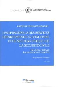 Les personnels des services départementaux d'incendie et de secours (SDIS) et de la sécurité civile