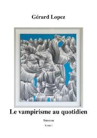 Le vampirisme au quotidien
