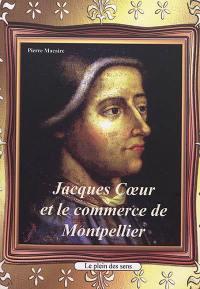 Jacques Coeur et le commerce de Montpellier