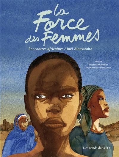 La force des femmes : rencontres africaines
