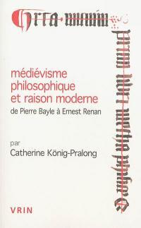 Médiévisme philosophique et raison moderne