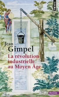 La révolution industrielle au Moyen Age