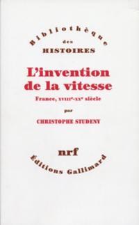 L'invention de la vitesse, France XVIIIe-XXe siècle