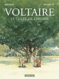 Voltaire, le culte de l'ironie