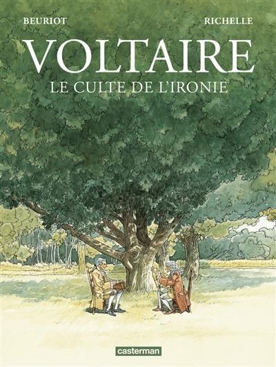 Voltaire, le culte de l'ironie