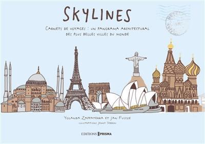 Skylines : un panorama architectural des plus belles villes du monde : carnet de voyage