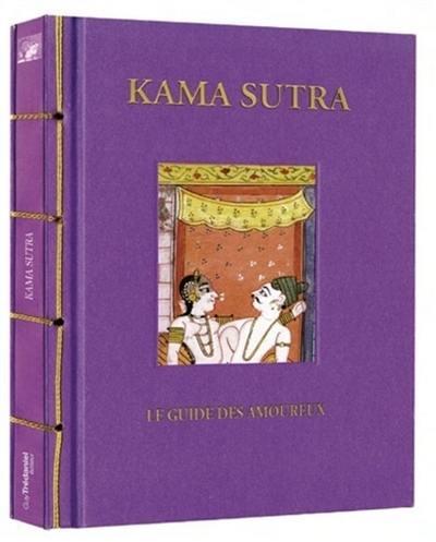 Le Kama sutra : le guide des amoureux