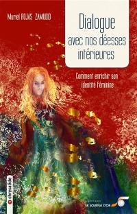 Dialogue avec nos déesses intérieures ou Comment enrichir son identité féminine