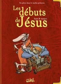 En plein dans le mythe. Volume 1, Les débuts de Jésus