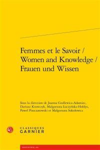 Femmes et le savoir = Women and knowledge = Frauen und Wissen