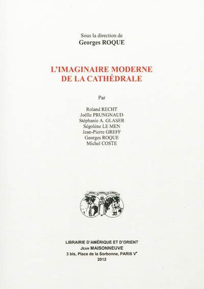 L'imaginaire moderne de la cathédrale
