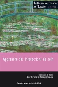Dossiers des sciences de l'éducation (Les). n° 39, Apprendre des interactions de soin