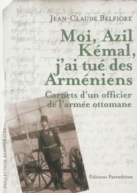 Moi, Azil Kémal, j'ai tué des Arméniens
