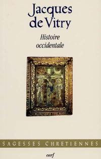 Histoire occidentale = Historia occidentalis : tableau de l'Occident au XIIIe siècle