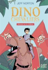 Dinochevaliers. Volume 1, Menace sur le château