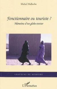 Fonctionnaire ou touriste ?