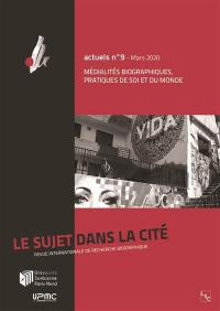 Sujet dans la cité (Le) : actuels, hors série. n° 9, Médialités biographiques