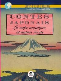 Contes japonais : La cape magique : et autres récits