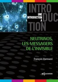 Neutrinos : les messagers de l'invisible