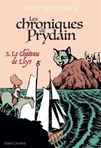 Les chroniques de Prydain. Volume 3, Le château de Llyr