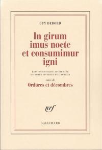 In girum imus nocte et consumimur igni; Suivi de Ordures et décombres