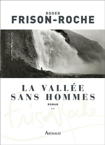 La vallée sans hommes. Vol. 2. Les terres de l'infini