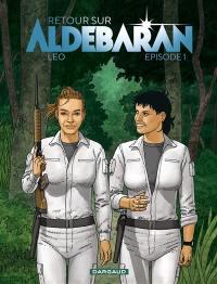 Retour sur Aldébaran. Volume 1