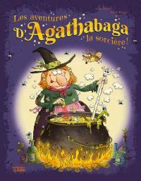 Les aventures d'Agathabaga la sorcière !. Volume 2,