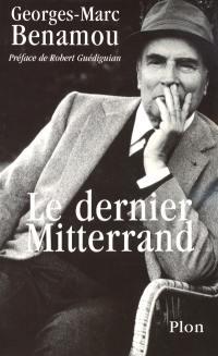 Le dernier Mitterrand; Précédé de Retour sur la mort du roi