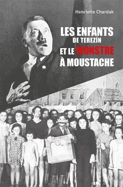 Les enfants de Terezin et le monstre à moustache