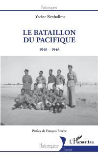Le Bataillon du Pacifique : 1940-1946