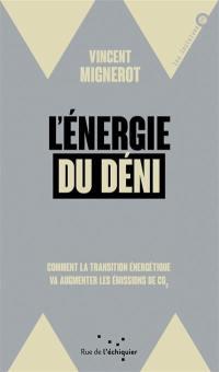 L'énergie du déni : comment la transition énergétique va augmenter les émissions de CO2