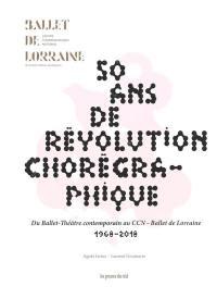 50 ans de révolution chorégraphique