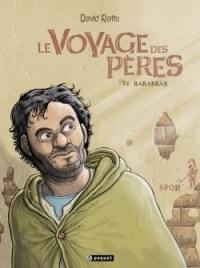 Le voyage des pères. Volume 4, Barabbas