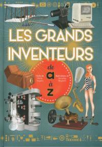 Les grands inventeurs de A à Z