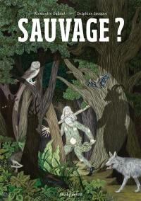 Sauvage ?