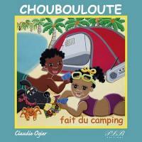 Choubouloute fait du camping
