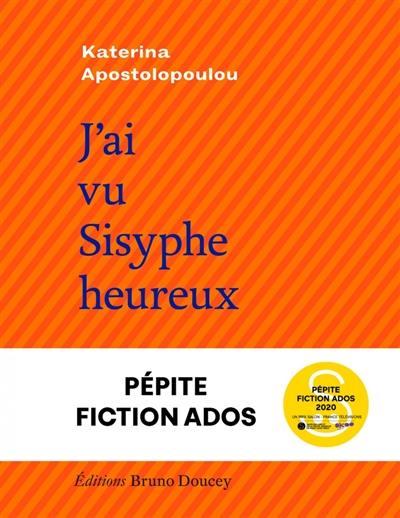 J'ai vu Sisyphe heureux
