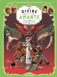 Une aventure des spectaculaires. Volume 2, La divine amante