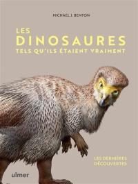 Les dinosaures tels qu'ils étaient