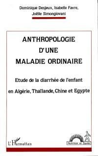 Anthropologie d'une maladie ordinaire