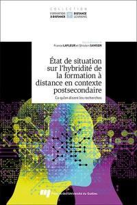 État de situation sur l'hybridité de la formation à distance en contexte postsecondaire. Volume 2, Ce qu'en disent les recherches