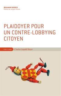 Plaidoyer pour un contre-lobbying citoyen